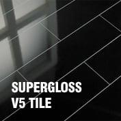 Supergloss V5 Tile